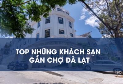 Điểm danh top những khách sạn gần chợ Đà Lạt nên trải nghiệm