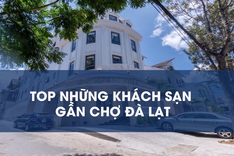 Top những khách sạn gần chợ Đà Lạt
